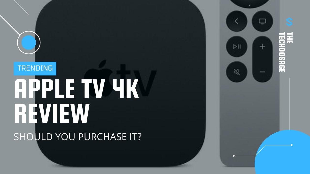 Apple TV 4K Review Should You Buy It