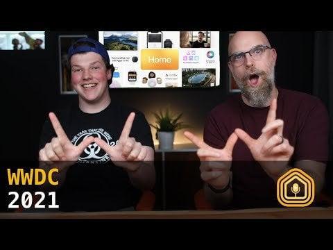 Apple WWDC 2021 - Apple HomeKit Weekly News Podcast