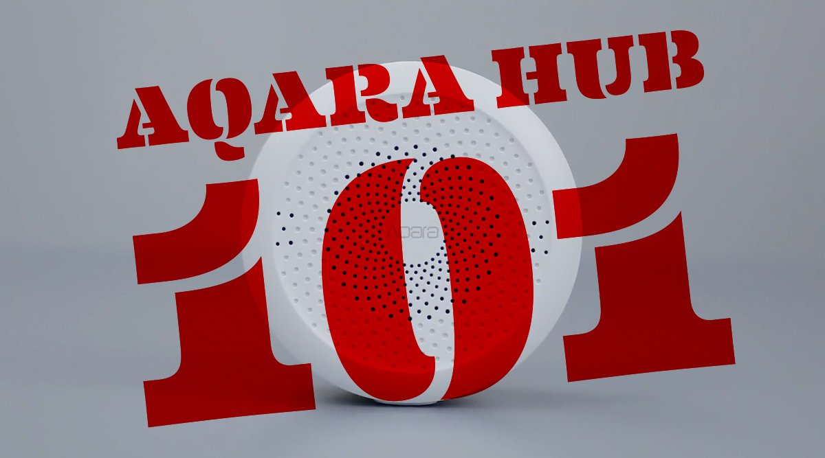 Aqara Hub 101 [updated July 17 2019] – Homekit News and Reviews