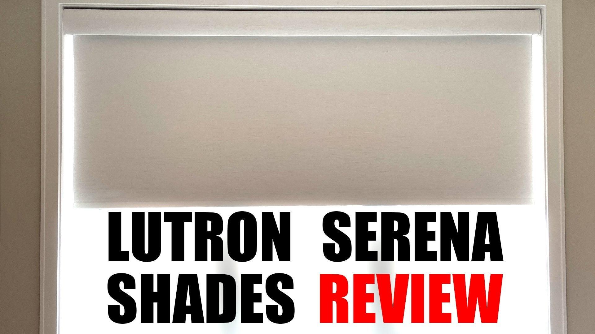 Lutron Serena Shades Review
