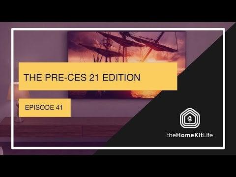 Pre-CES Edition 21 - HomeKit 5 Episode 41